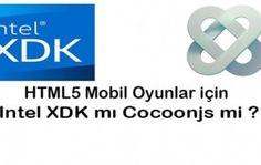 HTML5 Oyunlar için intel XDK mı Cocoonjs mi kullanmalıyız