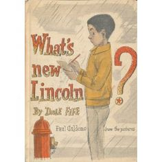 What's New, Lincoln?, written by Dale Fife, illustrated by Paul Galdone