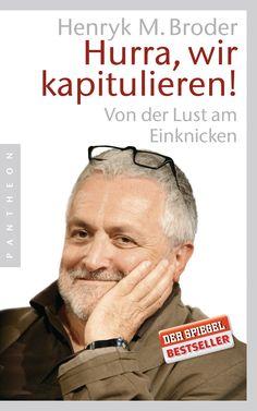 """""""Europa auf dem Weg nach Eurabia?"""": Eine Rezension von Roland Große Holtforth zum Buch """"Hurra, wir kapitulieren"""" von Henryk M. Broder aus dem Pantheon Verlag!"""