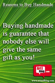 Buying handmade is...
