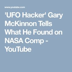 'UFO Hacker' Gary McKinnon Tells What He Found on NASA Comp - YouTube Ufo, Nasa, Landing, Youtube, Youtubers, Youtube Movies