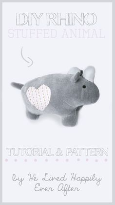 DIY Stuffed Animal Rhino Tutorial and Pattern - We Lived Happily Ever After
