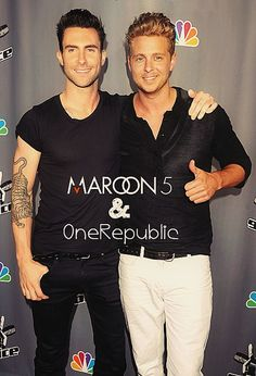 Maroon 5   One Republic  They're so attractive .. I just cant..........