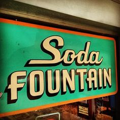 Soda Fountain.....takes you to a different era.