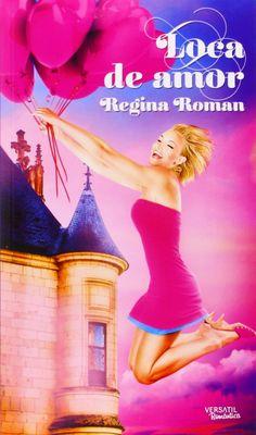 Mis momentos de lectura: Loca de amor - Regina Román