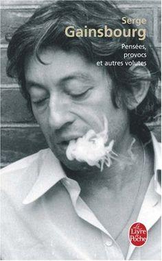 Pensées, provocs et autres volutes de Serge Gainsbourg