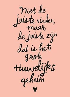 Happy Quotes, True Quotes, Words Quotes, Wise Words, Best Quotes, Funny Quotes, Sayings, Dutch Quotes, Wedding Quotes