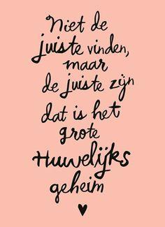 Kaarten - echtvereniging trouwdag - algemeen et | Hallmark Now Quotes, True Quotes, Words Quotes, Wise Words, Quotes To Live By, Best Quotes, Funny Quotes, Sayings, Dutch Quotes