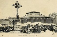 Marché neuf (anciennes Halles Laissac) vers 1900 Montpellier, Halles, Building, Travel, Viajes, Buildings, Destinations, Traveling, Trips