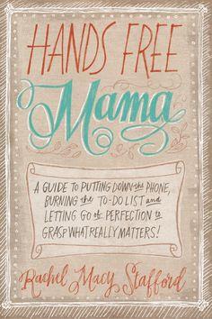 I adored ---> Hands Free Mama Book by Rachel Macy Stafford