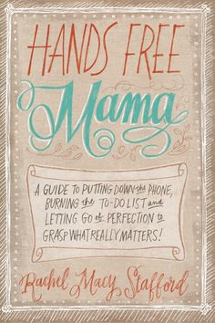 I adored ---> Hands Free Mama Book by Rachel Macy Stafford