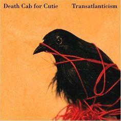 Death Cab- Transatlanticism