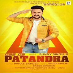Latest punjabi mp3 song Das De Patandra Download- SandhuBoyz. Enjoy to listen 2017 all new punjabi single tracks & ringtones Free of cost.