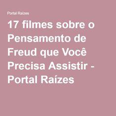 17 filmes sobre o Pensamento de Freud que Você Precisa Assistir - Portal Raízes