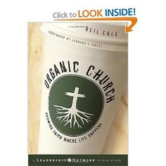 "Organic Church: Growing Faith Where Life Happens  ""If you want to win this world to  Christ, you are going to have to sit in the smoking section."""