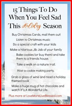 There are so many reasons why some of us might feel sad during the holiday season. Here are 15 things to when you feel sad during this holiday season. These are great ideas to bring happiness and joy back into the Christmas season | christmas activities, christmas ideas, feeling sad