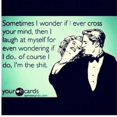 Lol.. like you dont miss me..WTF! ur funny, and I'm nuts! thats why you miss me ;)  HHAHAHA!  Of Course!