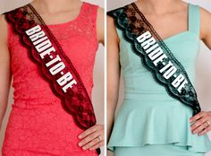 """SO CUTE! I would love to do a """"Little black dress"""" Bachelorette party, and have everyone wear sashes like this.. Could totally just buy lace ribbon and tie/pin at the bottom, and use scrapbook letter stickers."""