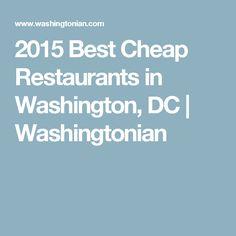 2015 Best Cheap Restaurants in Washington, DC | Washingtonian