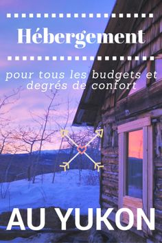 "Mes meilleures adresses hébergement au Yukon! | Best ""Yukonnaise-approved"" accomodation in Yukon ;)"