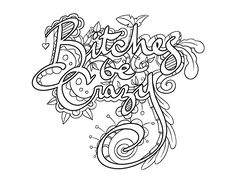 Bitches be Crazy - Coloring Page by Colorful Language © Posted with… Swear Word Coloring Book, Quote Coloring Pages, Cat Coloring Page, Printable Adult Coloring Pages, Cool Coloring Pages, Coloring Books, Coloring Stuff, Coloring Sheets, Cricut