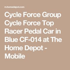 Cycle Force Group Cycle Force Top Racer Pedal Car in Blue CF-014 at The Home Depot - Mobile