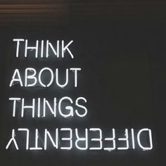 "brightindie: ""think about things differently "" Neon Signs Quotes, Black And White Picture Wall, Words Quotes, Sayings, Qoutes, Light Up Signs, Motivational Quotes, Inspirational Quotes, Boxing Quotes"