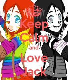 #love Laughing Jack<<  love him 5ever