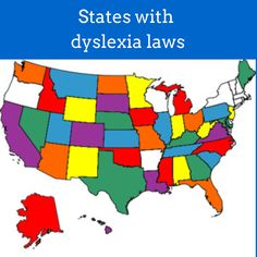 Click here for a list of states with dyslexia laws. www.dys-add.com/getHelp.html#anchorLawsCurrent