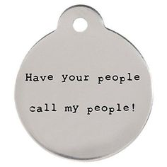 Have Your People Call My People DogSpeak Pet ID Tag  Funny Personalized Laser Engraved Stainless Steel with Free SHook and Split Ring ** Want to know more, click on the image.
