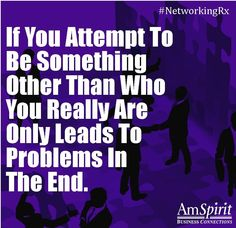 #NetworkingRx: Have you ever pretended to be someone you really weren't?