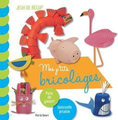 Jeux de récup' : Mes p'tits bricolages - Vaisselle jetable et pots de yaourt   - Maïté Balart  - 112 pages. Dimensions : 21 x 21 cm. -  Age : 6 ans et plus -   Référence : 10021319 #Jeux #Jouet #Famille #Enfant #Chalet #Vacances #Cadeau