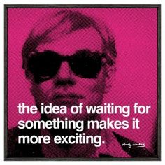 #andywarhol, #quotes, #anticipation, #travel