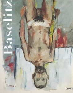 """""""Georg Baselitz"""" by Georg Baselitz. In the late 1970s his iconic """"upside-down"""" paintings, in which bodies, landscapes, and buildings are inverted within the picture plane, ignoring the realities of the physical world, make obvious the artifice of painting. Drawing upon a dynamic and myriad pool of influences, including art of the Mannerist period, African sculptures, and Soviet era illustration art, Baselitz developed a distinct painting language."""