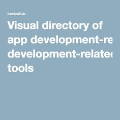 Visual directory of app development-related tools