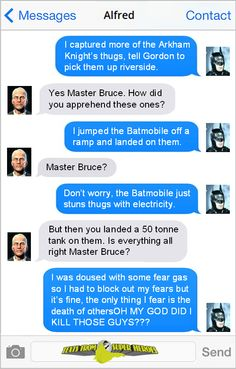 The only thing we have to fear is Batman in a giant tank.  Texts From Superheroes