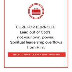 #Cure for leader #burnout: https://smallgroupleadership.com/product/small-group-leader-toolbox/