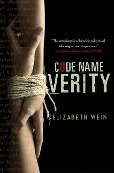 One amazing & incredible story of friendship, bravery, wit & cleverness. Code Name Verity by Elizabeth E. Wein - May 2012 Ya Books, I Love Books, Good Books, Books To Read, Code Name Verity, Summer Reading Lists, Book Nerd, Book Recommendations, Book Lists