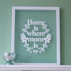 Home is where Mom is <3 I dream to be a mom just like you someday!