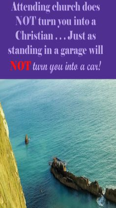 Attending #CHURCH does not turn you into a #CHRISTIAN .. just as standing in a #GARAGE will not turn you into a #CAR