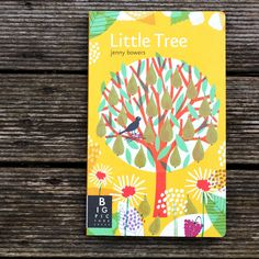 Little Tree - Board Book with lift flaps - Illustration by Jenny Bowers - Words by Rachel Williams - Published by Big Picture Press