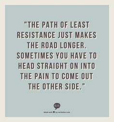 Don't take the shortcut! Go through the pain and you will truly be healed.