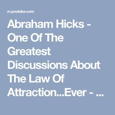 Abraham Hicks - One Of The Greatest Discussions About The Law Of Attraction...Ever - YouTube http://www.loapower.com/young-entrepreneur-took-the-advantages-of-the-modern-world/