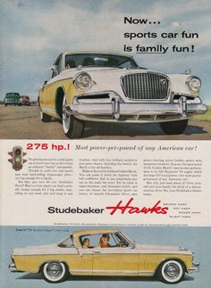 Studebaker Hawk 1956 - source The Daily Drive. Poster Ads, Car Posters, Vintage Advertisements, Vintage Ads, Retro Ads, Bmw Classic Cars, Classic Auto, American Motors, Classic Motors