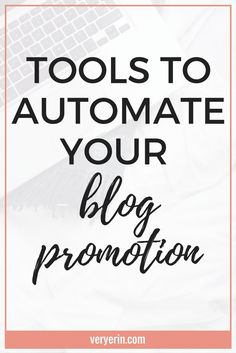 Being able to automate my blog promotion has been absolutely essential in growing my blog traffic as much as I have. Blogging can take so much time, and I could honestly fill every minute of free time promoting those posts. At some point, it just got to be too much, and I had to find ways to automate. In this post I'm sharing some tools you can use to automate your blog promotion.- Very Erin Blog
