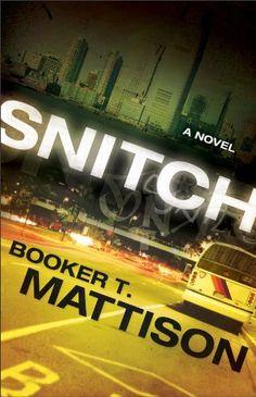 Snitch: A Novel by Booker T. Mattison, http://www.amazon.com/dp/B005IUSBK8/ref=cm_sw_r_pi_dp_wPXTrb0SMJG0B