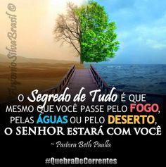 """""""O Segredo de Tudo é que mesmo que você passe pelo FOGO, pelas ÁGUAS ou pelo DESERTO, o SENHOR estará com você!"""" ~ Pastora Beth Paulla #QuebraDeCorrentes #ecdonline"""