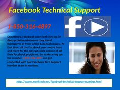 Should I Avail Facebook Technical Support 1-850-316-4897 Service In My Hard Time? Yes, our Facebook Technical Support team is really helpful in dealing with the issues of the customers. Here, we make sure that the services we give really helpful to our users in every aspect for a better solution. To get the help from our team, you have to dial our toll free number 1-850-316-4897 which is available all around the globe.  For more Detail visit our site…