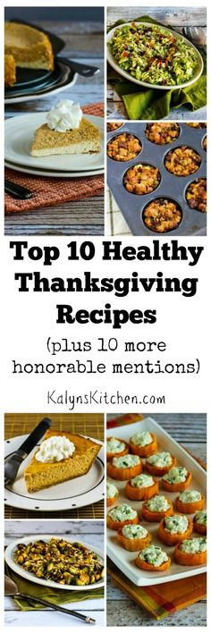 My Top Ten Healthy Thanksgiving Recipes, plus Ten Honorable Mentions, just in time for Canadian Thanksgiving!   [from KalynsKitchen.com]