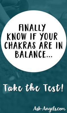 Are Your Chakras Out of Balance? Take The Chakra Test!